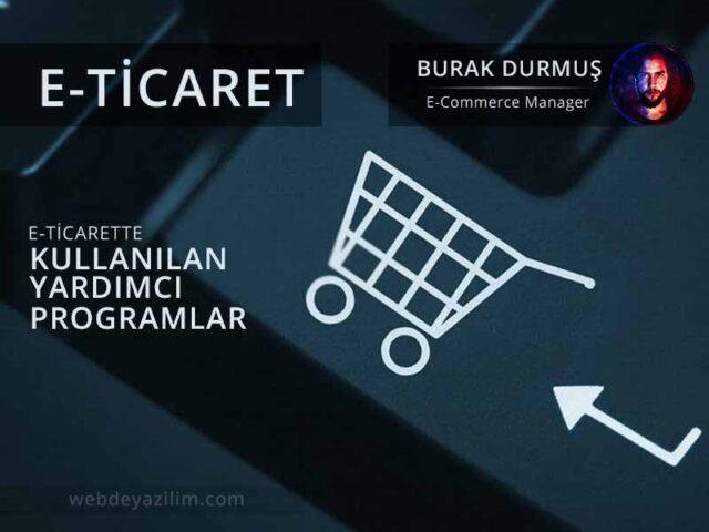 E-Ticarette Kullanılan Yardımcı Programlar