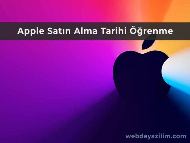 Apple Satın Alma Tarihi Öğrenme