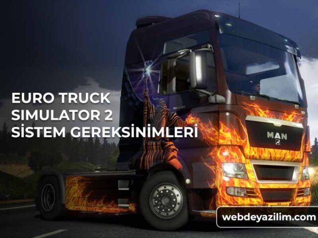 Euro Truck Simulator 2 Sistem Gereksinimleri